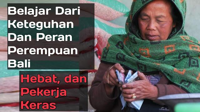 Belajar Dari Keteguhan Dan Peran Perempuan Bali
