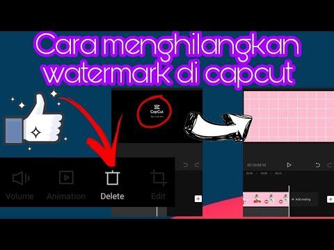 cara menghilangkan watermark capcut