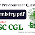 SSC CGL/CHSL- 100 Previous year Chemistry Questions PDF Download