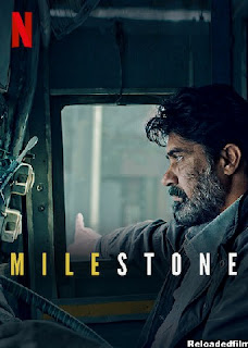 Milestone 2021 Hindi Full Movie Download 1080p 720p 480p