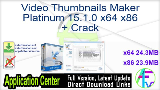 Video Thumbnails Maker Platinum 15.1.0 x64 x86 + Crack