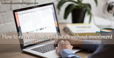 How to earn money online in pakistan without investment 2020