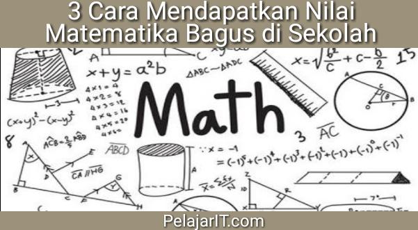 Mendapatkan nilai matematika bagus di sekolah