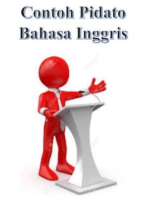 Contoh Naskah Pidato Singkat Bahasa Inggris