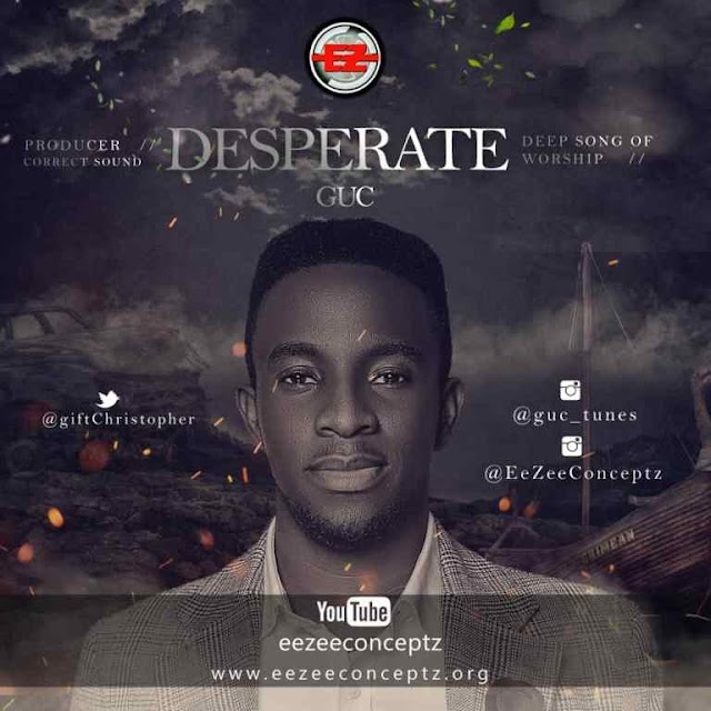 EeZee Conceptz Presents: GUC - Desperate [+Music Video] || @giftchristopher @eezeeconceptzpr