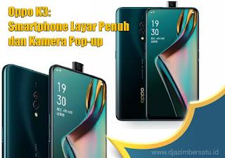 Oppo K3: Smartphone Layar Penuh dan Kamera Pop-up