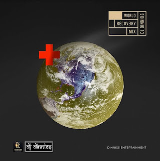 [Mixtape] DJ Dinnix – World Recovery Mixtape