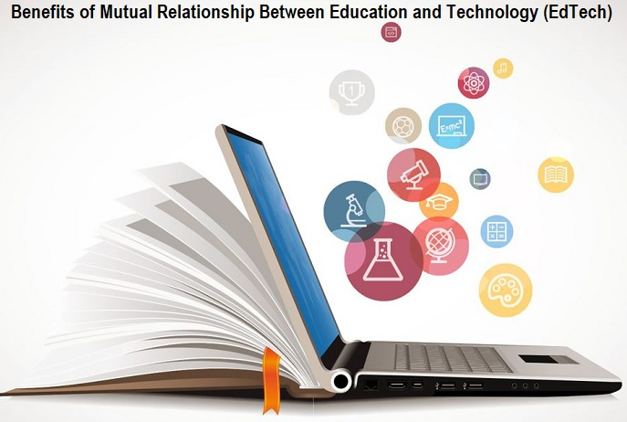 Benefits of Mutual Relationship Between Education and Technology (EdTech)