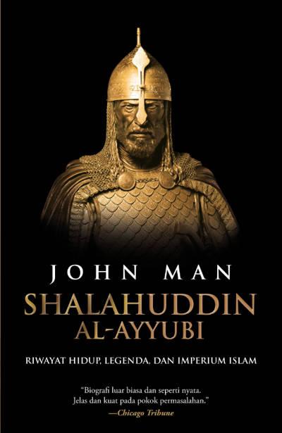 Ayyubi di Barat disebut Saladin tetap menjadi tokoh paling ikonik pada zamannya Shalahuddin al-Ayyubi  Riwayat Hidup dan Imperium Islam Penulis John Man