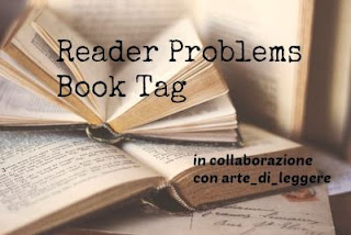 http://cercandolameraviglia.blogspot.it/2016/08/reader-problems-book-tag.html