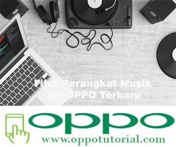 Fitur Perangkat Musik HP OPPO Terbaru