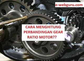 cara menghitung perbandingan final gear ratio motor