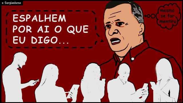 Charge de Sérgio Miranda dizendo: Espalhem por ai o que eu digo... e balão de pensamento dizendo: mesmo se for mentira.