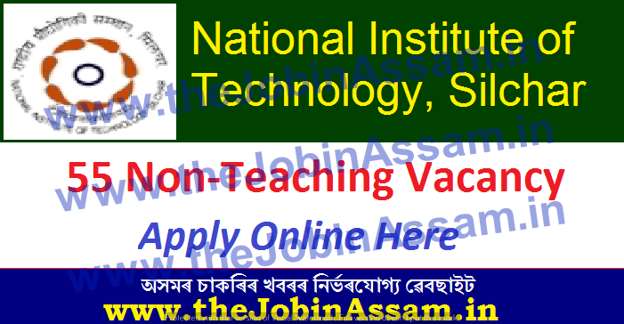 NIT Silchar Recruitment 2021: Apply for 55 Non-Teaching Vacancy