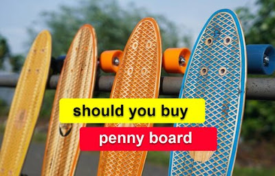 Are the penny boards good for beginners? Should you buy a penny board