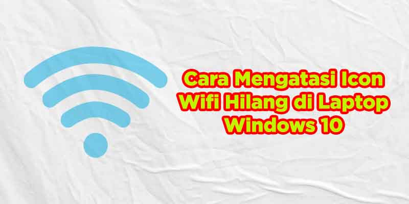 cara mengatasi icon wifi hilang