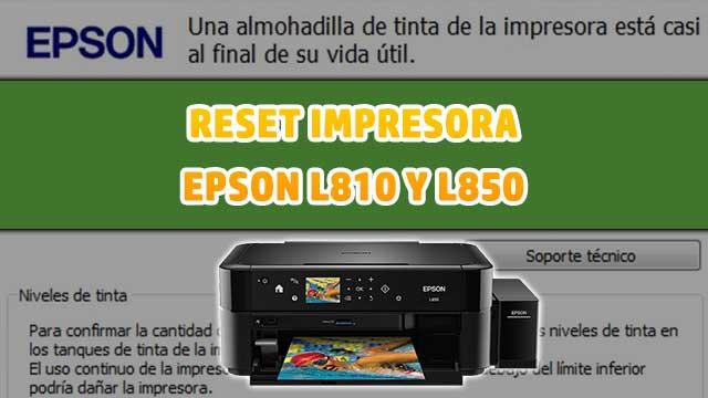 Cómo resetear almohadillas de la impresora EPSON L810 y L850