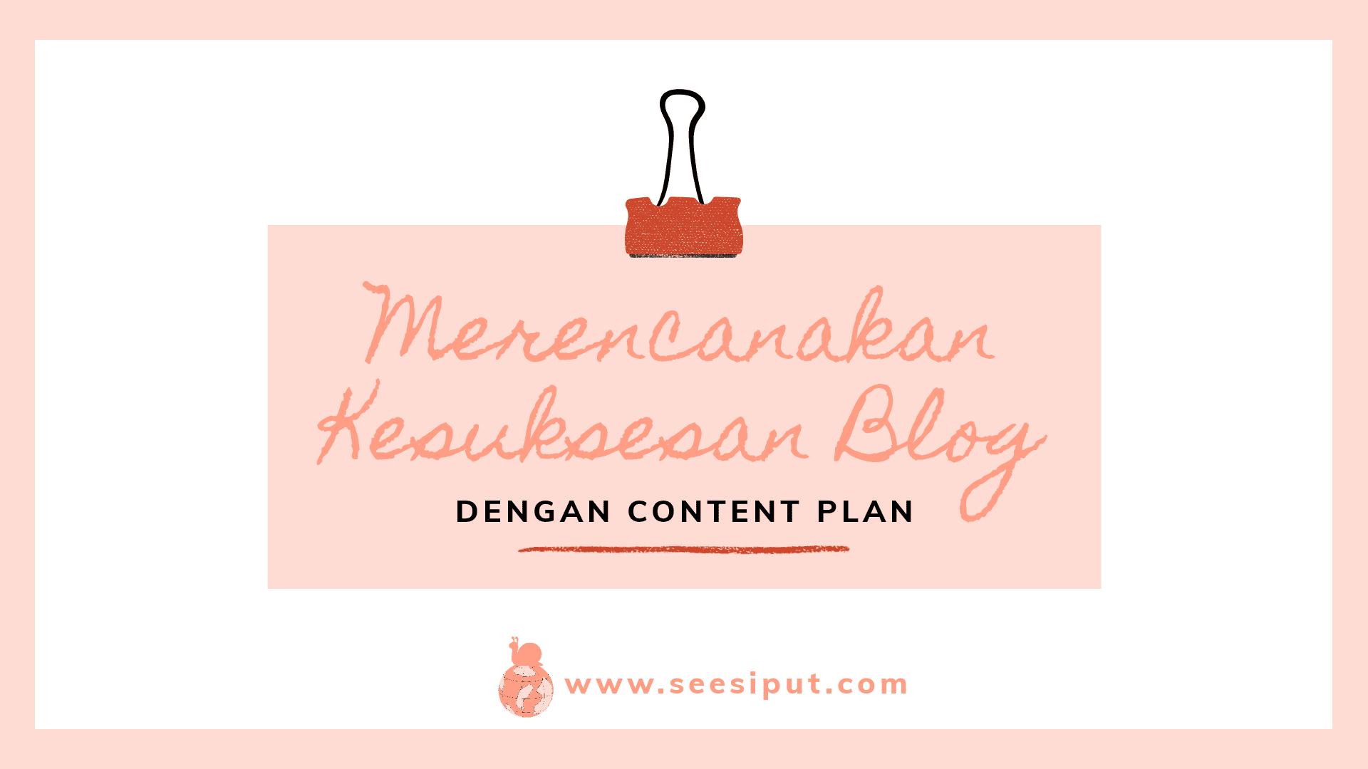 Sukses Blogging dengan Content Plan