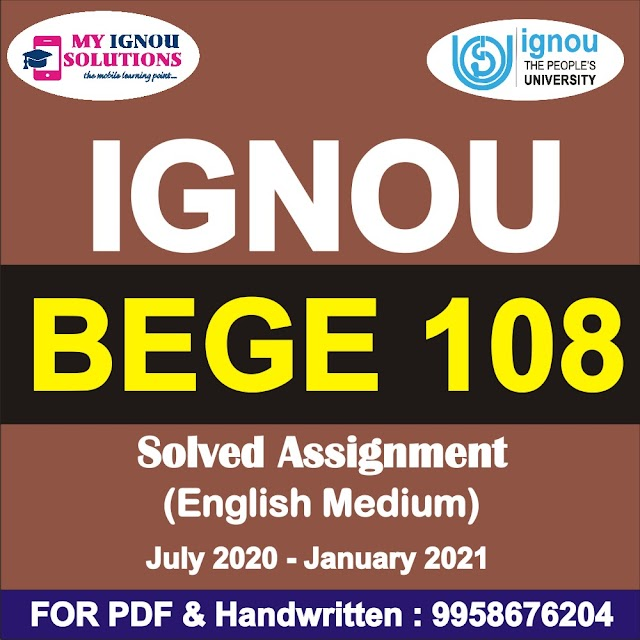 BEGE 108 Solved Assignment 2020-21