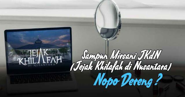 Film dokumenter Jejak Khilafah di Nusantara (JKdN) makin menjadi bahan perbincangan semua kalangan masyarakat