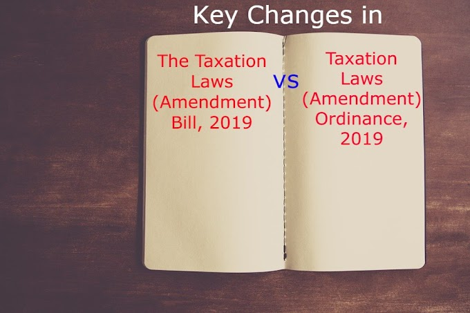 Key Changes in The Taxation Laws (Amendment) Bill, 2019