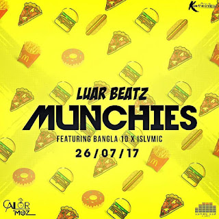 Luar Beatz Feat. Bangla 10 & Islvmic - Munchies ( 2017 )