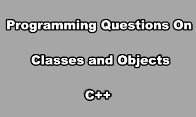 Programming Questions on Classes and Objects in C++