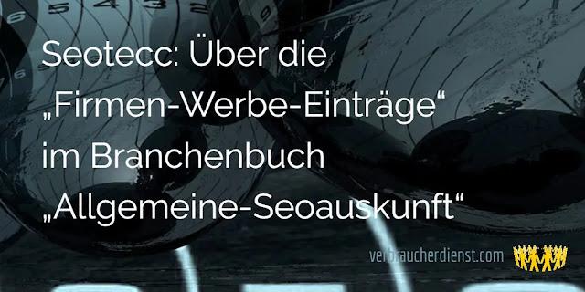 """Titel: Seotecc: Über die """"Firmen-Werbe-Einträge"""" im Branchenbuch """"Allgemeine-Seoauskunft"""""""