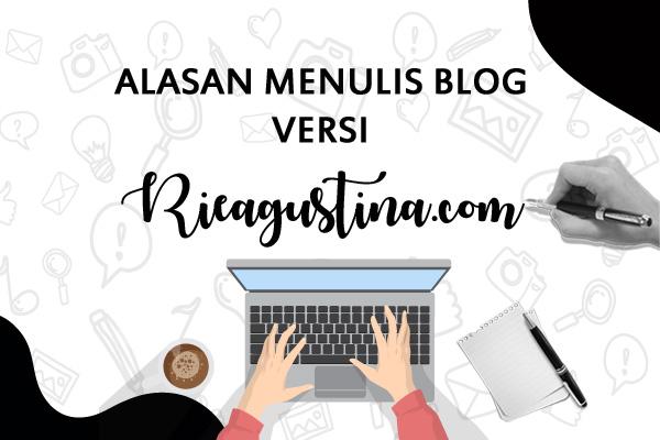 alasan-menulis-blog-rieagustina
