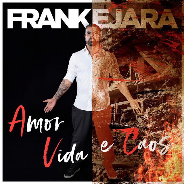 """O Dançarino, DJ e Produtor Frank Ejara lança o álbum """"AVC – Amor Vida e Caos"""""""