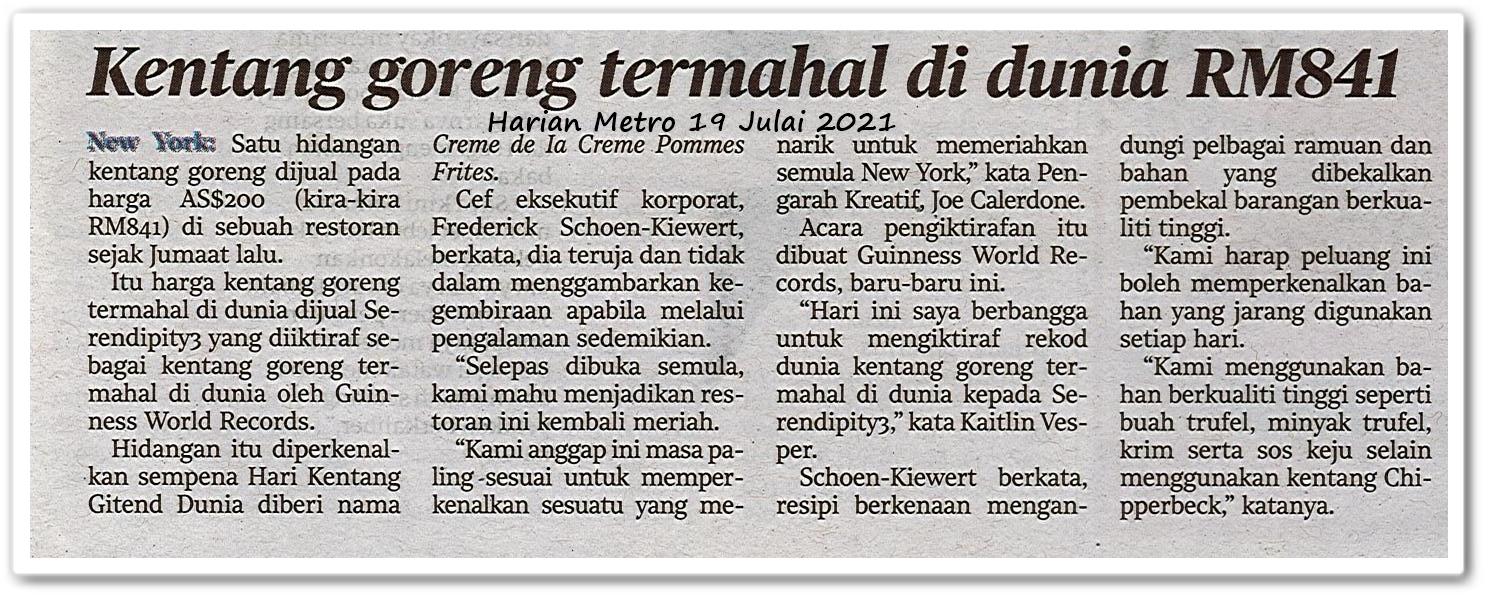 Kentang goreng termahal di dunia RM841 - Keratan akhbar Harian Metro 19 Julai 2021