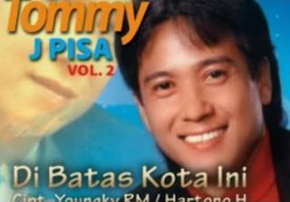 Tommy J Pisa D ibatas Kota Ini Mp3