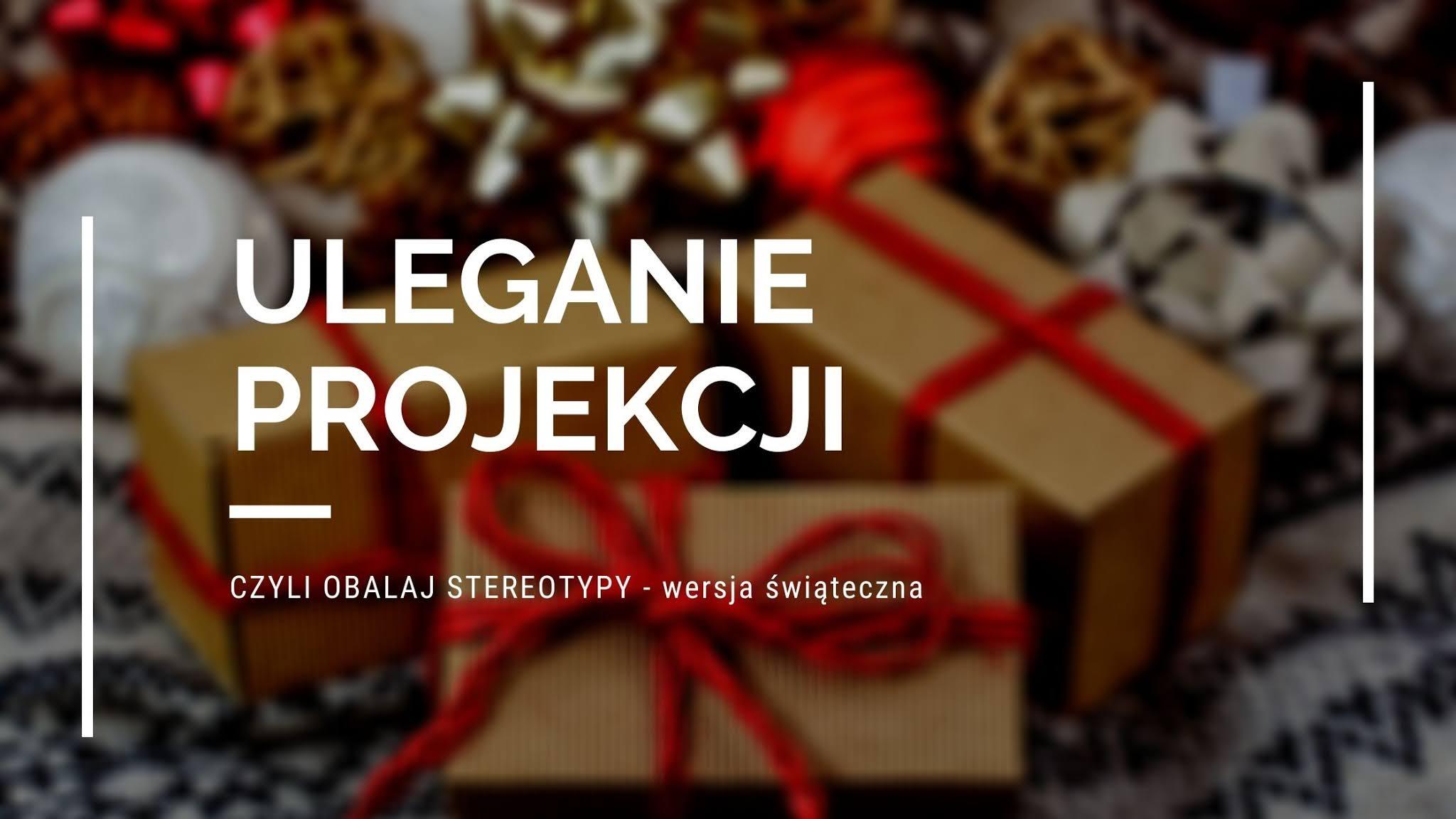 Uleganie projekcji | Wersja świąteczna