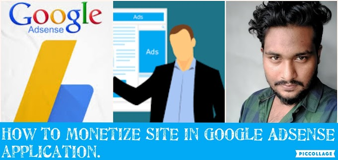 How to monetize site in google Adsense application.
