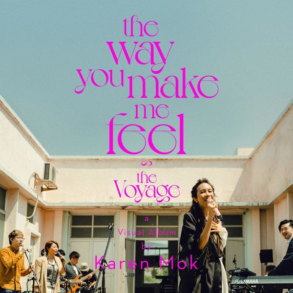 Karen Mok – The Way You Make Me Feel
