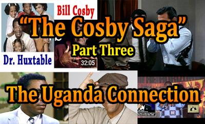The%2BCosby%2BSaga-Pt3-Uganda%2BConnection.png?width=320