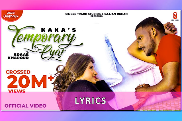 Temporary Pyaar Song Lyrics And Translation By KAKA And Adaab Kharoud