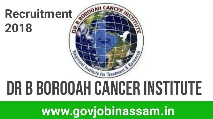 Dr B Borooah Cancer Institute Recruitment 2018, govjobinassam
