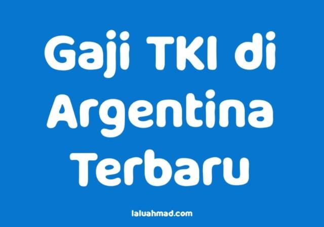 Gaji TKI di Argentina Terbaru