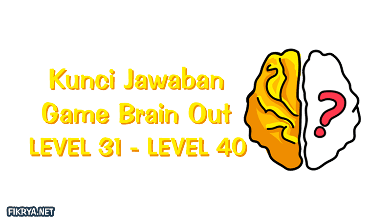 Kunci Jawaban Brain Out Level 1 50 Terbaru Fikrya Net