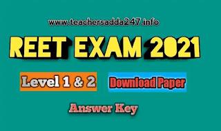 REET EXAM 2021 Paper Download PDF    Reet answer key 2021 level 1 & 2