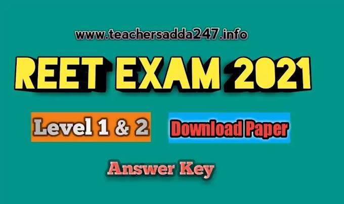 REET EXAM 2021 Paper Download PDF |  Reet answer key 2021 level 1 & 2