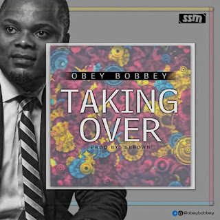 DOWNLOAD MP3: Obey Bobbey - Taking Over 1