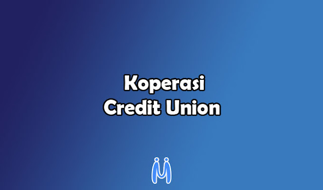 berikut ini perbedaan dan persamaan koperasi dengan credit union beserta penjelasan