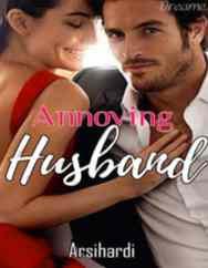 Novel Annoying Husband Karya Arsihardi Full Episode