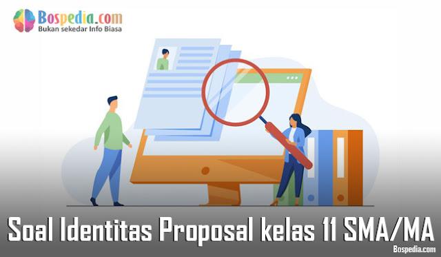 Contoh Soal Identitas Proposal kelas 11 SMA/MA