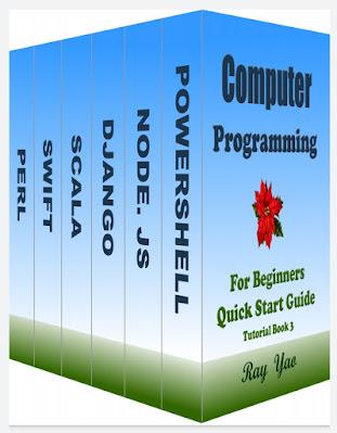 Computer Programming, For Beginners, Quick Start Guide, Tutorial Book 3: Include PowerShell, Node.Js, Django, Scala, Swift, Perl.