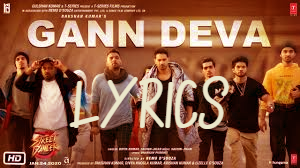 गण देवा Gann Deva lyrics in Hindi/English – Street Dancer 3D