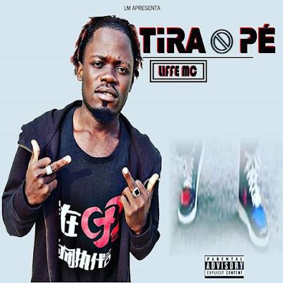 Liffe MC - Tiro O Pé (Rap) [Download]