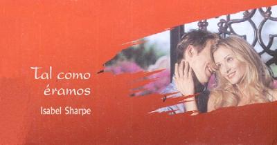 Isabel Sharpe - Tal Como Éramos